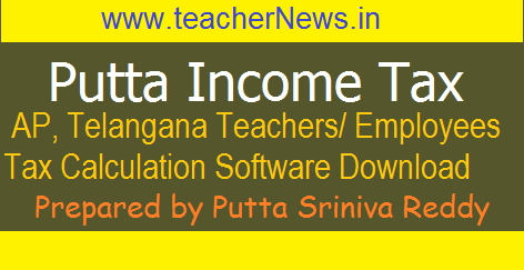 Putta Srinivas Reddy Income Tax Software for AP TS Teachers, Employees 2018-19