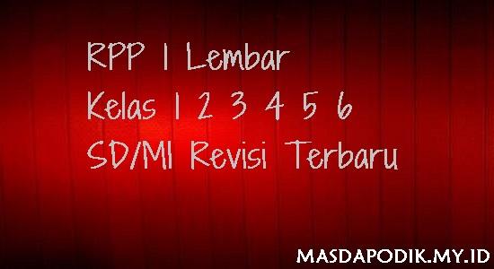 RPP 1 Lembar Kelas 1 2 3 4 5 6 SD/MI Revisi Terbaru