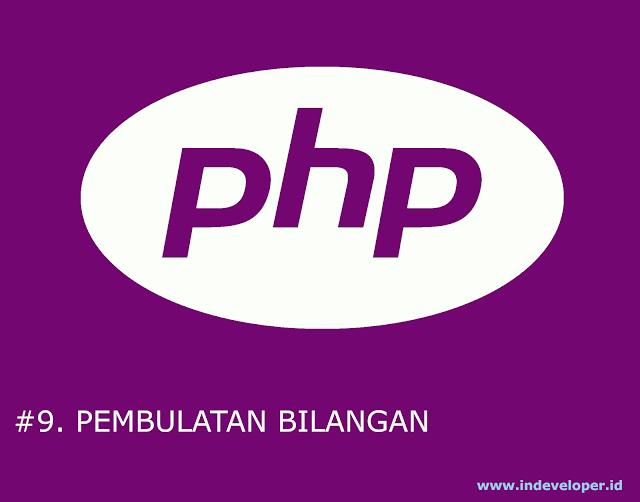 Tutorial PHP - Pembulatan Bilangan pada PHP