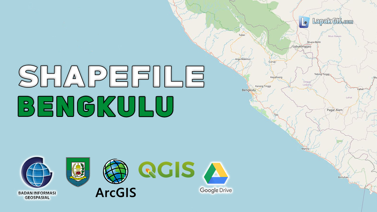 Shapefile Provinsi Bengkulu Terbaru perkabupaten dan kota via google drive sumber data Badan Informasi Geospasial