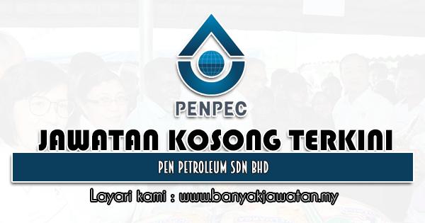 Jawatan Kosong 2021 di Pen Petroleum Sdn Bhd