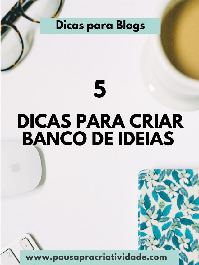 5 Dicas para criar banco de ideias para blogs e não falhar nas postagens
