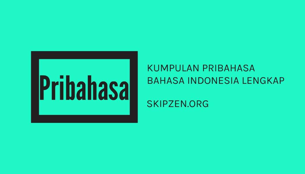 Kumpulan Pribahasa Bahasa Indonesia Lengkap dengan Maknanya