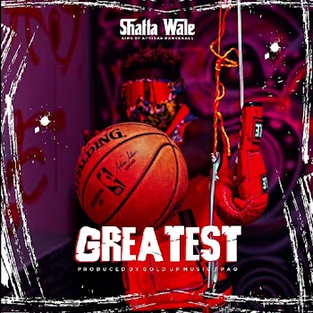[Music] Shatta Wale – Greatest