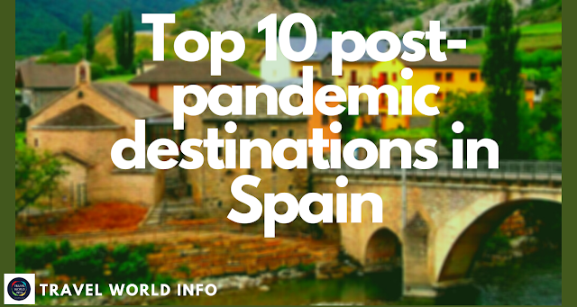 Top 10 post-pandemic destinations in Spain
