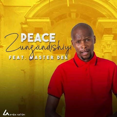 Peace – Zungandishiyi feat. Master Dee