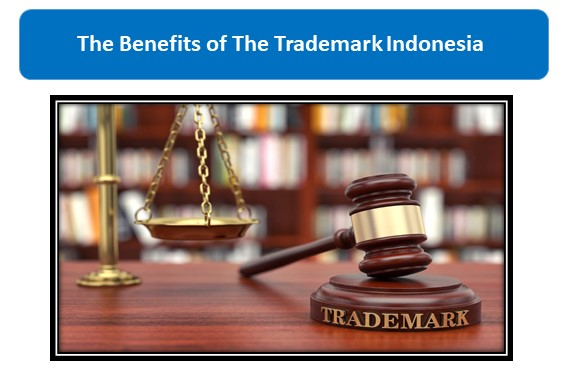 The Benefits of The Trademark Indonesia