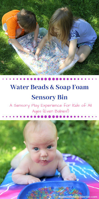 Water Beads & Soap Foam Sensory Bin - A Sensory Play Experience for Kids of All Ages (Even Babies!!!)