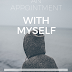 An Appointment with Myself