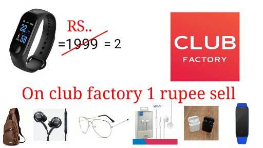 Club factory 1 Rupee sale