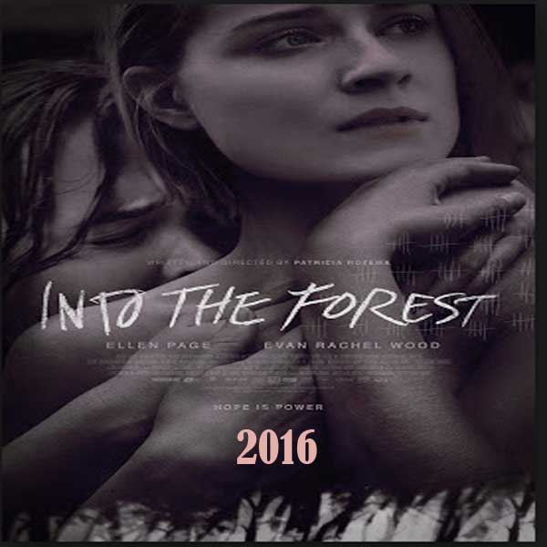 Into the Forest, Film Into the Forest, Into the Forest Synopsis, Into the Forest Movie, Into the Forest Trailer, Into the Forest Review, Download Poster Film Into the Forest 2016