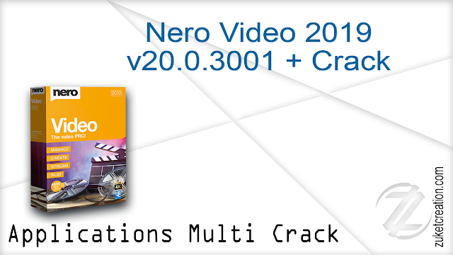 Nero Video 2019 v20.0.3001 + Crack   |  2.08 GB