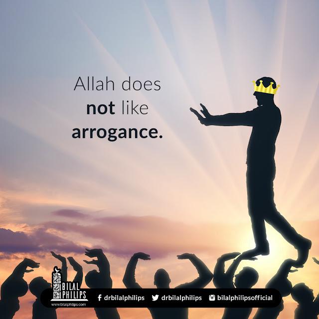 Allah does not like arrogance