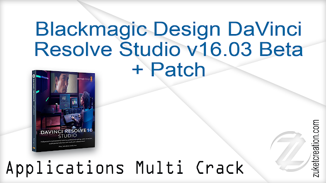 Blackmagic DaVinci Resolve Studio 16 Beta 3 + Patch   |   1.65 GB