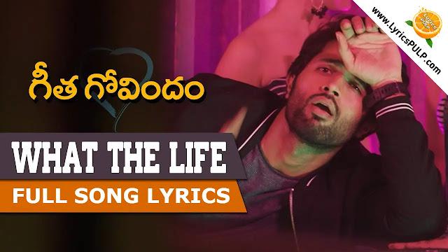 What The Life Song Lyrics in Telugu & English - GEETHA GOVINDAM Lyrics