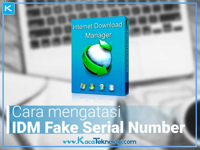 "Bagaimana cara mengatasi dan menghilangkan notifikasi serial number ""IDM has been registered with a fake serial number"" 2020 tanpa menggunakan software di PC / laptop di Windows 7, 8, dan 10."