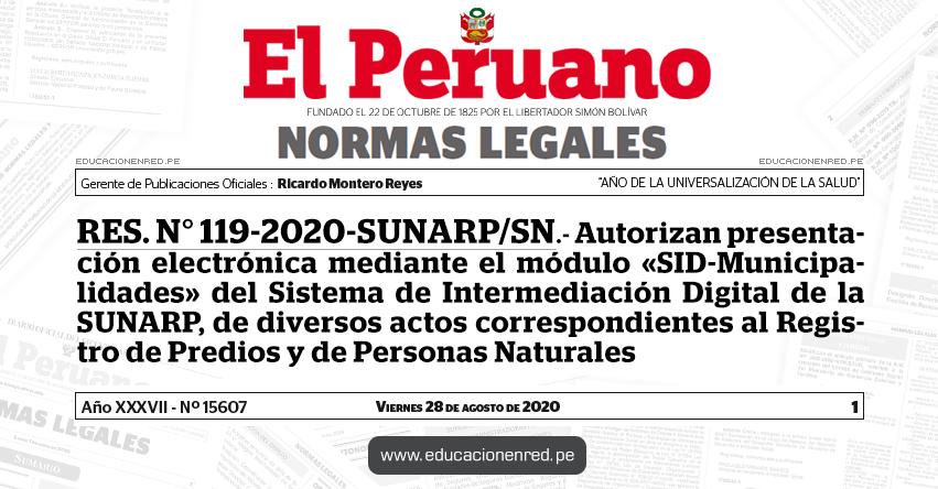 RES. N° 119-2020-SUNARP/SN.- Autorizan presentación electrónica mediante el módulo «SID-Municipalidades» del Sistema de Intermediación Digital de la SUNARP, de diversos actos correspondientes al Registro de Predios y de Personas Naturales