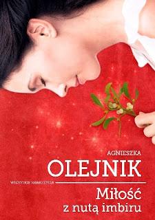 Miłość z nutą imbiru - Agnieszka Olejnik