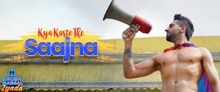 Kya Karte The Saajna Hindi/English Lyrics from the movie Shubh Mangal Zyada Saavdhan