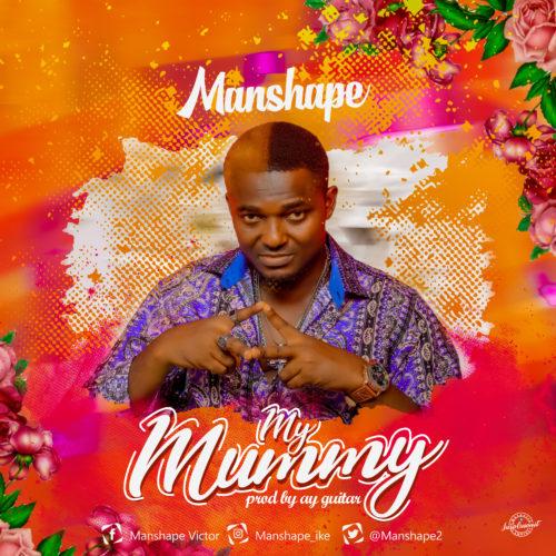 Manshape My Mummy Prod By Ay Guitar mp3 download