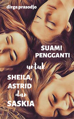 Suami Pengganti untuk Sheila, Astrid dan Saskia by Dirga Prasodjo Pdf