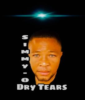 MUSIC: Simmy O - Dry Tears