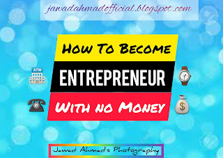 How to become Entrepreneur with no money ?