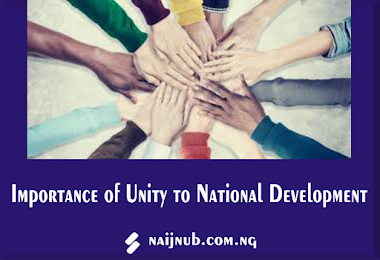 IMPORTANCE OF UNITY TO NATIONAL DEVELOPMENT