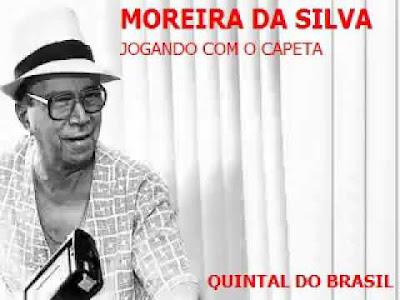 Moreira da Silva, Jogando com o Capeta