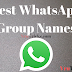 Cool, Funny ( 500+ ) WhatsApp Group Names List 2018