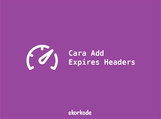 trik menambahkan expired header