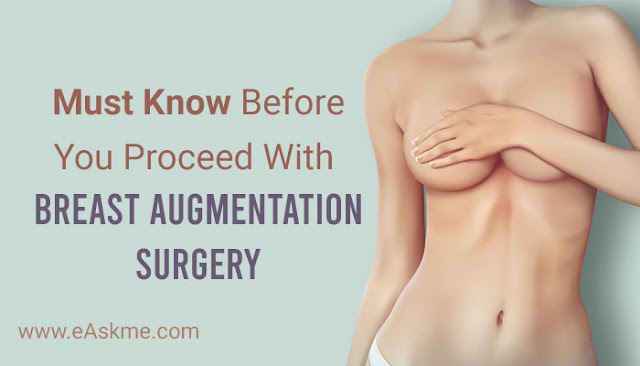 4 Things to Know Before You Proceed With a Breast Augmentation Surgery: eAskme