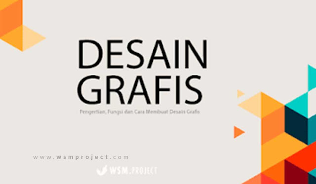 Pengertian, Fungsi dan Cara Membuat Desain Grafis