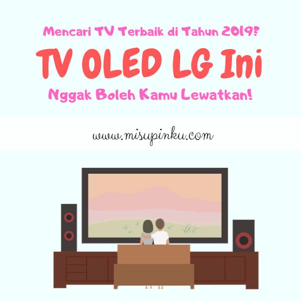 Mencari TV Terbaik di Tahun 2019? TV OLED LG Ini Nggak Boleh Kamu Lewatkan!