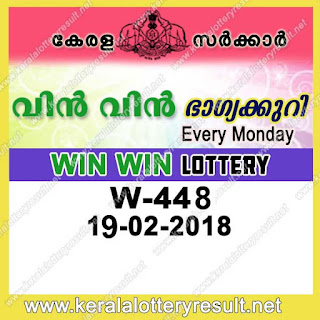 KERALA LOTTERY, KERALA LOTTERY RESULT, KERALA LOTTERY RESULTS, KERALA LOTTERY RESULTS TODAY LIVE,kl result yesterday,lottery results, lotteries results, keralalotteries, kerala lottery, keralalotteryresult, kerala lottery result, kerala lottery result live, kerala   lottery results, kerala lottery today, kerala lottery result today, kerala lottery results today, today kerala lottery result, kerala lottery result 19-02-2018, Win win lottery results,   kerala lottery result today Win win, Win win lottery result, kerala lottery result Win win today, kerala lottery Win win today result, Win win kerala lottery result, WIN WIN   LOTTERY W 448 RESULTS 19-02-2018, WIN WIN LOTTERY W 448, live WIN WIN LOTTERY W-448, Win win lottery, kerala lottery today result Win win, WIN WIN LOTTERY   W-448, today Win win lottery result, Win win lottery today result, Win win lottery results today, today kerala lottery result Win win, kerala lottery results today Win win, Win win   lottery today, today lottery result Win win, Win win