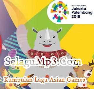 Update Terbaru Lagu Asian Games Full Album Musik Mp3 Paling Viral 2018