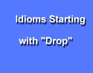 "Maxims Starting with ""Drop"""