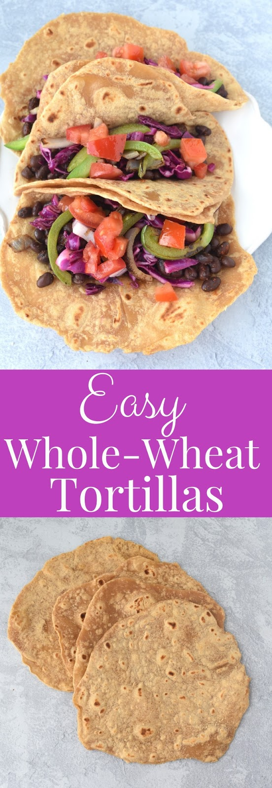 Easy 3-Ingredient Whole-Wheat Tortillas