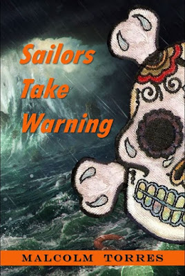 Sailors Take Warning a Mystery Thriller aboard the USS Nimitz by Malcolm Torres