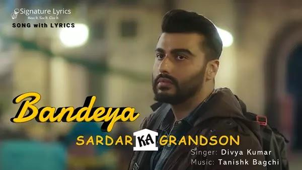 Bandeya Lyrics - Divya Kumar | Sardar Ka Grandson