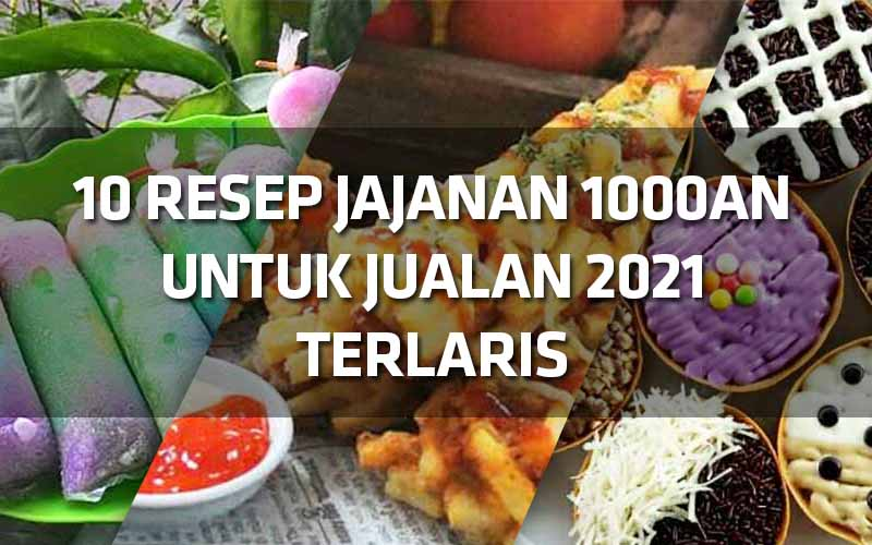 10-resep-jajanan-1000an-untuk-jualan-2021-terlaris-1