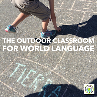 The Outdoor Classroom for World Language Spanish French