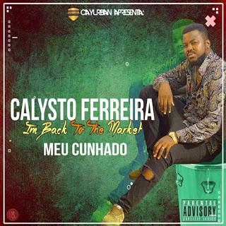 Calisto Ferreira - Meu Cunhado (2018) DOWNLOAD MP3