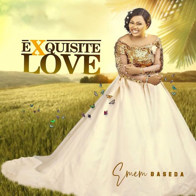 Audio: Emem Baseda – Exquisite Love