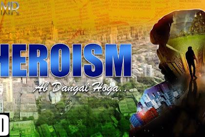 Heroism Ab Dangal Hoga 2017 Hindi Dubbed WEBRip 480p 350mb