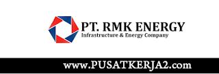 Lowongan Kerja Terbaru SMA SMK D3 S1  PT RMK Energy Juni 2020