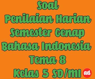 PENILAIAN HARIAN BAHASA INDONESIA TEMA 8 KELAS 5 SD/MI