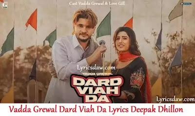 Vadda Grewal Dard Viah Da Lyrics Deepak Dhillon