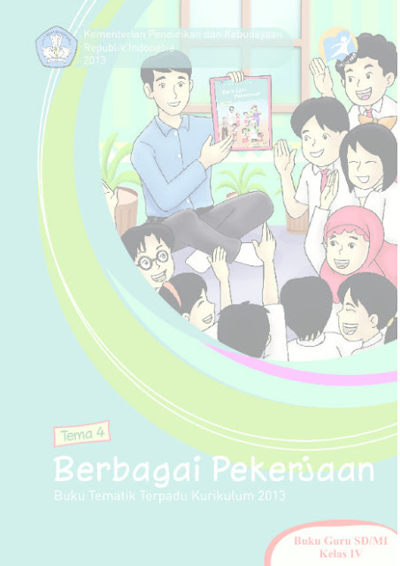 Download Buku Guru Kurikulum 2013 SD Kelas 4 Tema 4, Berbagai Pekerjaan