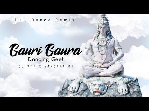 Gauri Gaura Geet | Dj Remix 2019 - 2020 | Dj Syk X Vandana Dj | DJ SYK PRODUCTION